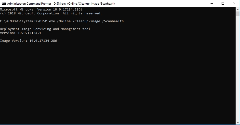 Type DISM.exe /Online /Cleanup-image /Scanhealth